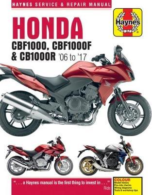 Honda CBF1000 & CBR1000R Service and Repair Manual by Matthew Coombs