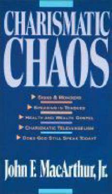 Charismatic Chaos by John F MacArthur image