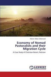 Economy of Nomad Pastoralists and Their Migration Cycle by Abbas Soharwardi Mariam