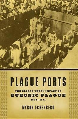 Plague Ports by Myron Echenberg