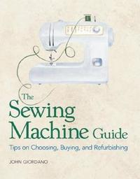 The Sewing Machine Guide by John Giordano image