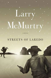 Streets of Laredo by Larry McMurtry