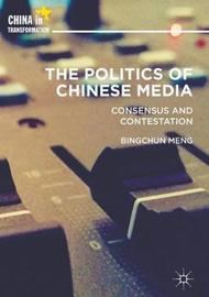 The Politics of Chinese Media by Bingchun Meng