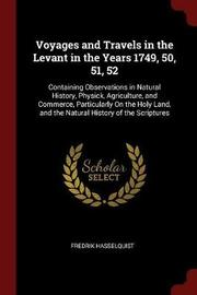 Voyages and Travels in the Levant in the Years 1749, 50, 51, 52 by Fredrik Hasselquist image