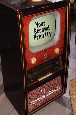 Your Second Priority: A Former FCC Commissioner Speaks Out by Nicholas Johnson image