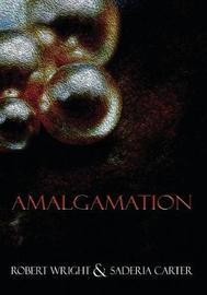 Amalgamation by Robert Wright