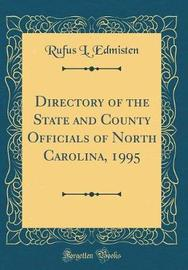 Directory of the State and County Officials of North Carolina, 1995 (Classic Reprint) by Rufus L Edmisten image