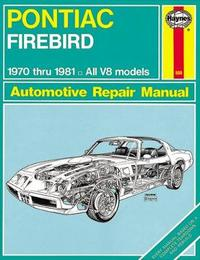 Pontiac Firebird (70 - 81) by J.H. Haynes