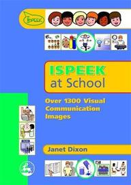 Ispeek at School: Over 1300 Visual Communication Images by Janet Dixon image