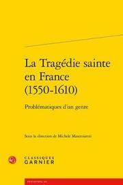La Tragedie Sainte En France (1550-1610) image