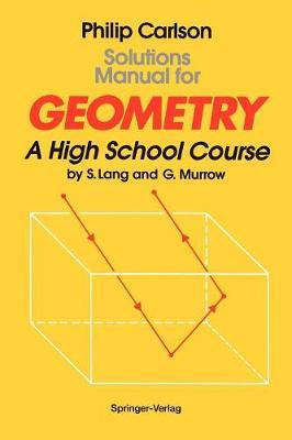 Solutions Manual for Geometry by Philip Carlson