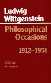 Philosophical Occasions: 1912-1951 by Ludwig Wittgenstein