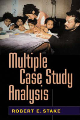 Multiple Case Study Analysis by Robert E. Stake