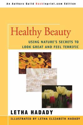 Healthy Beauty by Letha Hadady