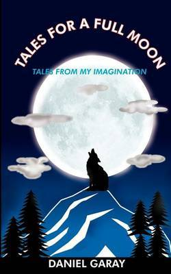 Tales for a Full Moon by Daniel Garay