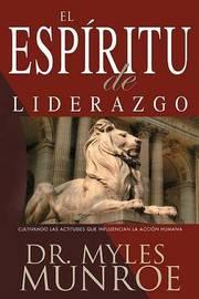El Espiritu de Liderazgo by Myles Munroe