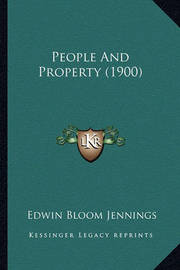 People and Property (1900) by Edwin Bloom Jennings