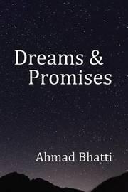 Dreams & Promises by Ahmad Bhatti image
