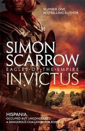 Invictus (Eagles of the Empire 15) by Simon Scarrow image