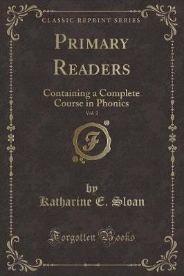 Primary Readers, Vol. 2 by Katharine E Sloan
