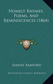 Homely Rhymes, Poems, and Reminiscences (1864) by Samuel Bamford