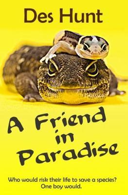 A Friend in Paradise by Des Hunt