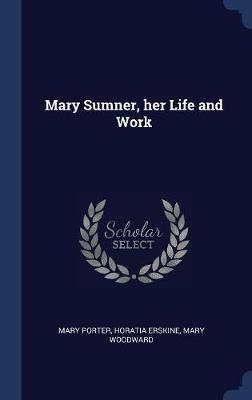 Mary Sumner, Her Life and Work by Mary Porter image