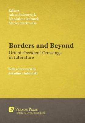 Borders and Beyond: Orient-Occident Crossings in Literature