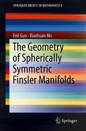 The Geometry of Spherically Symmetric Finsler Manifolds by Enli Guo