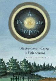 A Temperate Empire by Anya Zilberstein