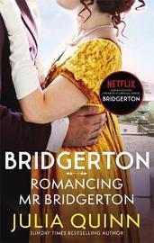 Bridgerton: Romancing Mr Bridgerton (Bridgertons Book 4) by Julia Quinn