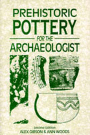 Prehistoric Pottery for the Archaeologist by Alex M. Gibson image