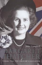 Margaret Thatcher: v. 1: 1925-1979 by John Campbell image