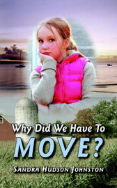 Why Did We Have to Move? by Sandra Hudson Johnston image