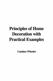 Principles of Home Decoration with Practical Examples by Candace Wheeler image