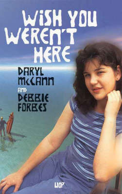 Wish You Weren't Here by Daryle McCann