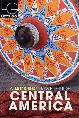 Let's Go Central America by Let's Go Inc