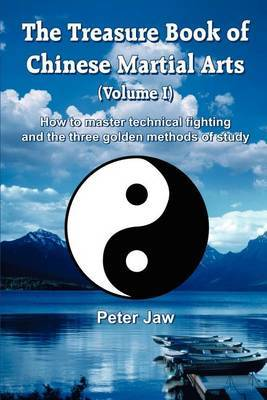 The Treasure Book of Chinese Martial Arts: v.1 by Peter Jaw