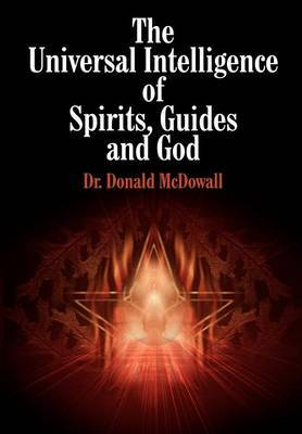 The Universal Intelligence of Spirits, Guides and God by Donald McDowall image