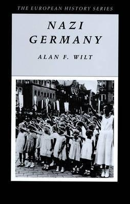 Nazi Germany by Alan F Wilt