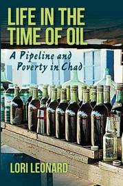 Life in the Time of Oil by Lori Leonard