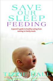 Save Our Sleep: Feeding by Tizzie Hall