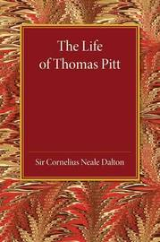 The Life of Thomas Pitt by Cornelius Neale Dalton