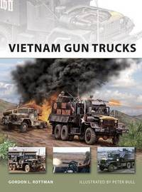Vietnam Gun Trucks by Gordon L. Rottman