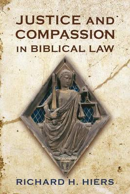 Justice and Compassion in Biblical Law by Richard H Hiers image
