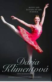 Daria Klimentova - Agony and Ecstasy by Daria Klimentova