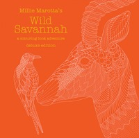 Millie Marotta's Wild Savannah Deluxe Edition by Millie Marotta