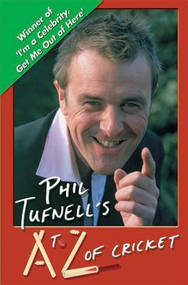 Phil Tufnell's A to Z of Cricket by Phil Tufnell