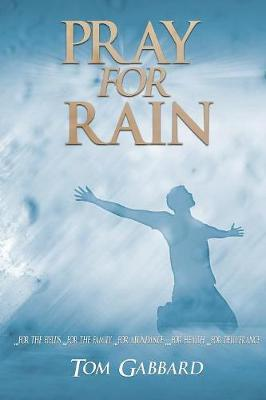 Pray for Rain by Tom Gabbard