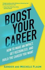 Boost Your Career by Sander Flaum